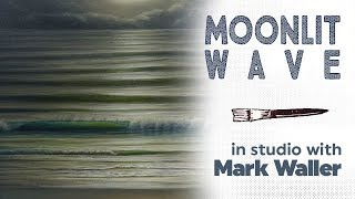 Moonlit Wave | in studio with Mark Waller