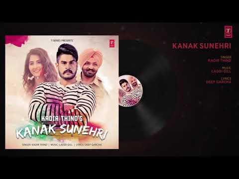 Kanak Sunheri (Full Audio Song) Kadir Thind   Laddi Gill    Latest Punjabi Song 2018