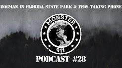 """Dogman In FL State Park & Fed's Taking Phone! "", Episode #28--Dogman Sasquatch Oklahoma Encounters"