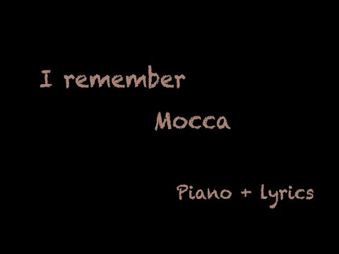 Mocca - I remember instrumental karaoke piano + lylics