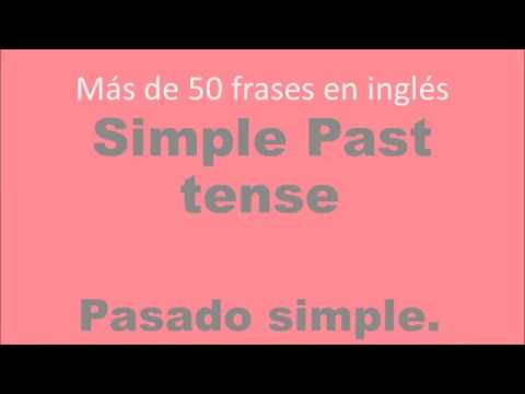 Oraciones En Ingléspasado Simple Simple Past Tense
