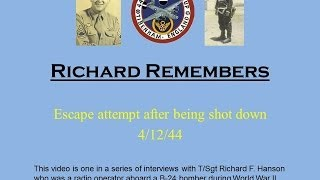 Richard Remembers - WWII:  Escape attempt after being shot down, 4/12/44 (#9)