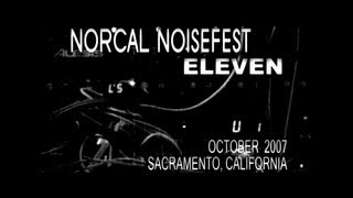 Norcal Noisefest 11: A Visual Documentation (2007)