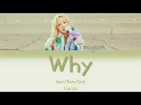 Free Download Taeyeon - Why [han|rom|eng Lyrics] Mp3 dan Mp4