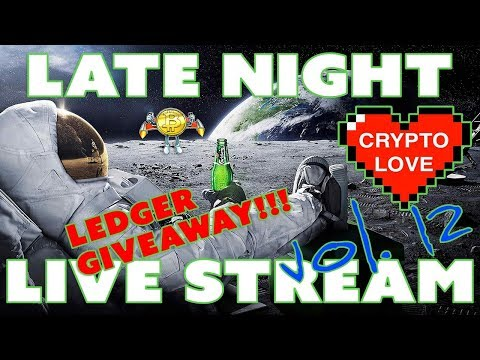 Late Night Crypto Live Stream - Vol 12 - Ledger Giveaway!!!