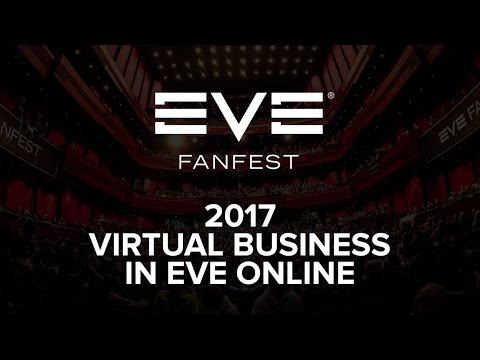 EVE Fanfest 2017 - Virtual Business in EVE Online
