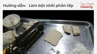 cách làm vài loại bánh từ bột nhồi phân lớp.video 1: cách nhồi bột phân lớp
