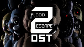 Roblox Flood Escape 2 OST for All FNaF Games| Five Nights At Freddy's