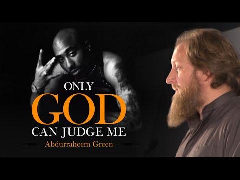 Only God Can Judge Me - Abdur-Raheem Green