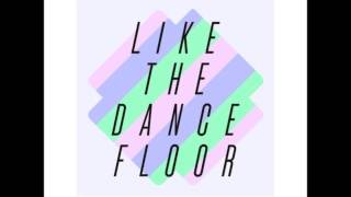 A-Trak & Zinc ft Natalie Storm - Like The Dancefloor (Decode