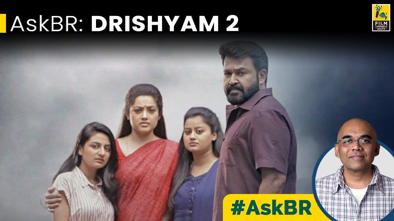 AskBR : Drishyam 2 | Jeethu Joseph | Mohanlal | Meena | Baradwaj Rangan