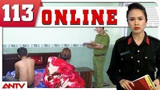 Bản tin 113 Online mới nhất Tin tức | Tin tức mới nhất | ANTV