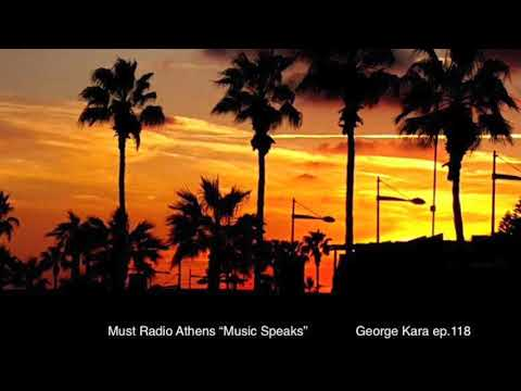 "Afro House mix 2018  George Kara ""Music Speaks "" ep.118 (Radio Must Athens)"