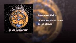 Presomniac Fields