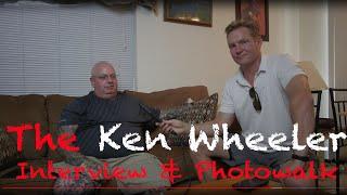 The Ken Wheeler Interview & Photowalk with Darren Miles