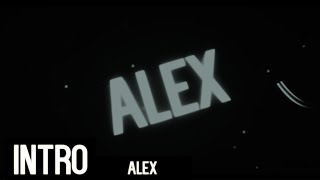 ☞ Intro Alex ☟ ✌ 2º VENCEDOR DO SORTEIO ☑ ◕‿◕