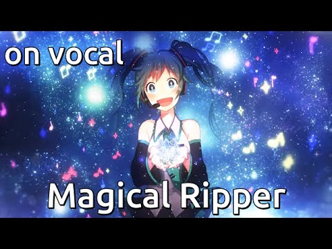 [Karaoke   on vocal] Magical Ripper [emon]