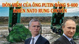 """Đ.òn hiểm của TT Putin: Tung cú đ.ánh """"trời giáng"""" bằng tên lửa S-400 khiến NATO rung chuyển"""