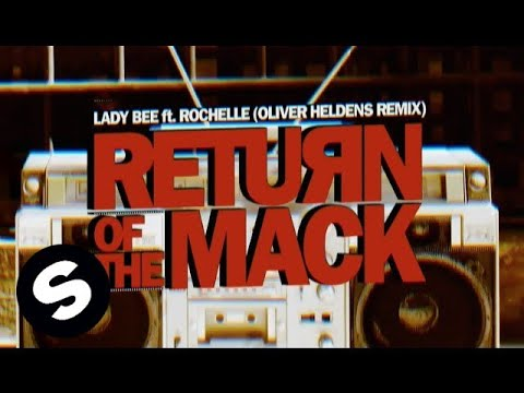 Lady Bee - Return Of The Mack ft. Rochelle (Oliver Heldens Remix) [Lyric Video]
