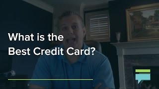 What Is The Best Credit Card? - Credit Card Insider