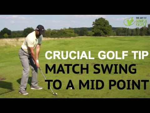 Best Golf Tip To Improve Consistency – Match Mid Point to Golf Swing