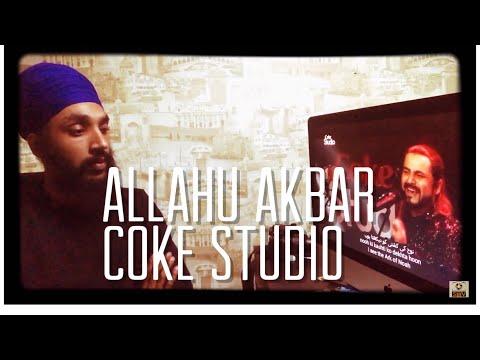 Allahu Akbar, Coke Studio Season 10, Episode 1 | Reaction