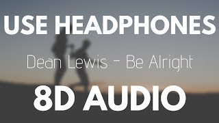 Cover images Dean Lewis - Be Alright (8D AUDIO)