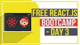 Free React.js Bootcamp - Day 3