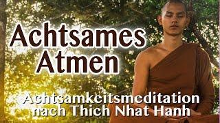 Achtsames Atmen | Achtsamkeitsmeditation nach Thich Nhat Hanh | Atemmeditation