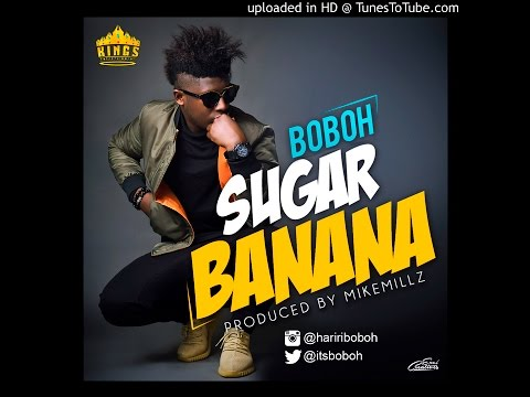 Boboh - Sugar Banana (Prod.By MikeMillzOn'Em)