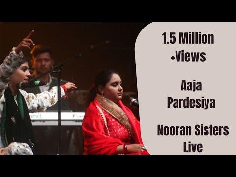 NOORAN SISTERS :-  LIVE PERFORMANCE  2016 | AJA PARDESIYA  | OFFICIAL FULL VIDEO HD