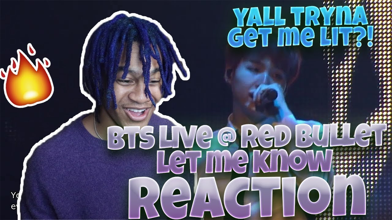 BTS @ THE RED BULLET - LET ME KNOW LIVE - REACTION   YOU WEREN'T LYING!