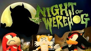 Sonic the Hedgehog - Night of the Werehog!