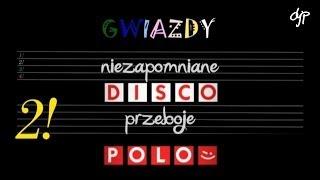 Niezapomniane przeboje 2! - Gwiazdy disco polo