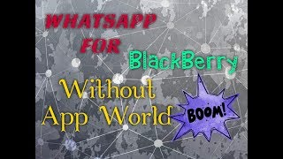 WhatsApp Messenger - Without BlackBerry World