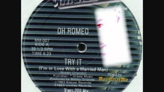 Oh Romeo - Try It (I`m In Love With A Married Man) (The Vinyl 2011 Version)