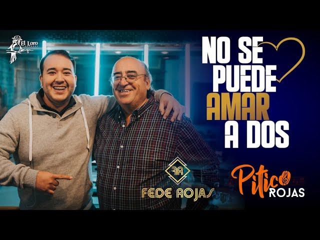 Fede Rojas ft Pitico Rojas - No se puede amar a dos