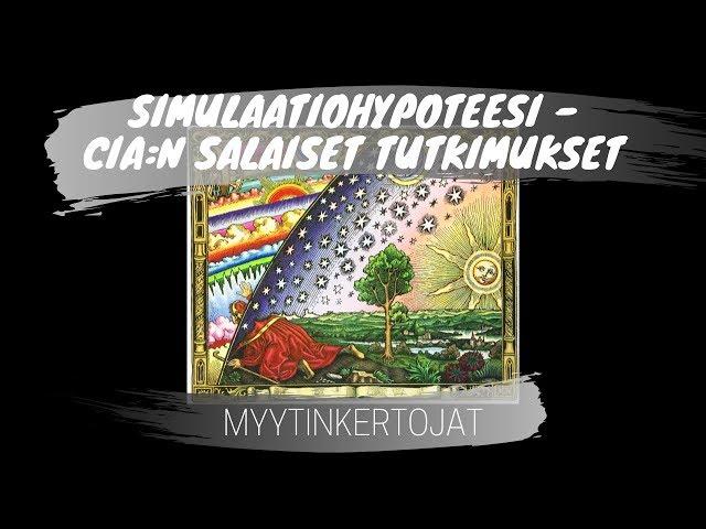 Simulaatiohypoteesi - CIA:n salaiset tutkimukset