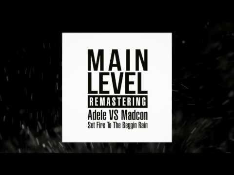 Adele VS Madcon   Set Fire To The Beggin Rain Main Level Remastering