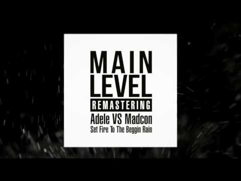 Adele VS Madcon   Set Fire To The Beggin Rain Main Level Remastering