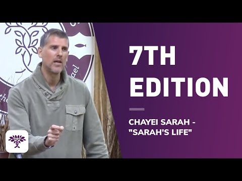 7th Edition - Chayei Sarah -