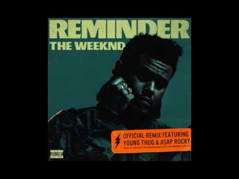 The Weeknd - Reminder (REMIX FT YOUNG THUG & ASAP ROCKY