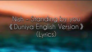 Nish - Standing by you (Duniya English Cover) Lyrics 🎵 | Luka Chuppi | Akhil | SANDESH LYRICAL