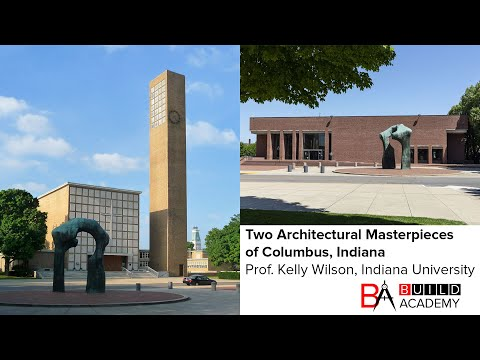 Prof. Kelly Wilson: Two Architectural Masterpieces Of Columbus, Indiana