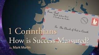 2/26/2017; 1 Corinthians: How is Success Measured?; Rev. Mark Martin; 915svc