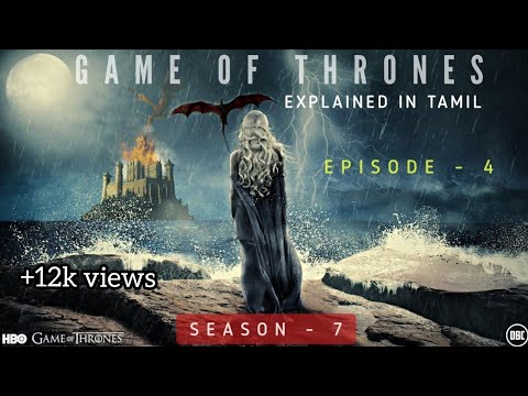 Game Of Thrones Season - 7 Episode - 4 | Explained In Tamil |