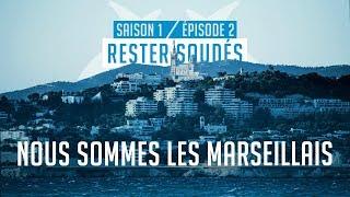 Nous sommes les Marseillais Épisode 2 : Rester soudés
