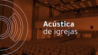 Acústica de Igrejas | AUDIUM
