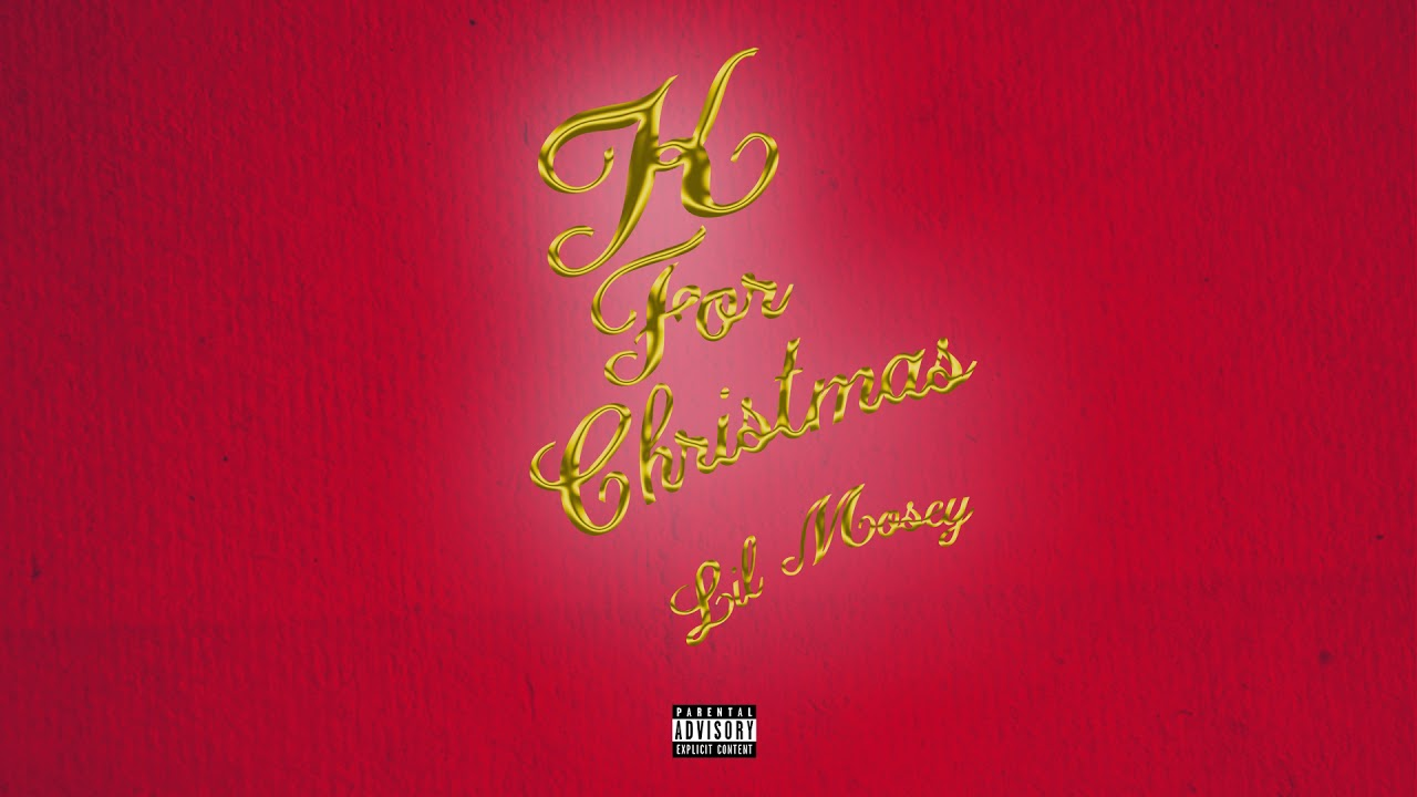 K On Christmas.Lil Mosey K For Christmas Official Audio