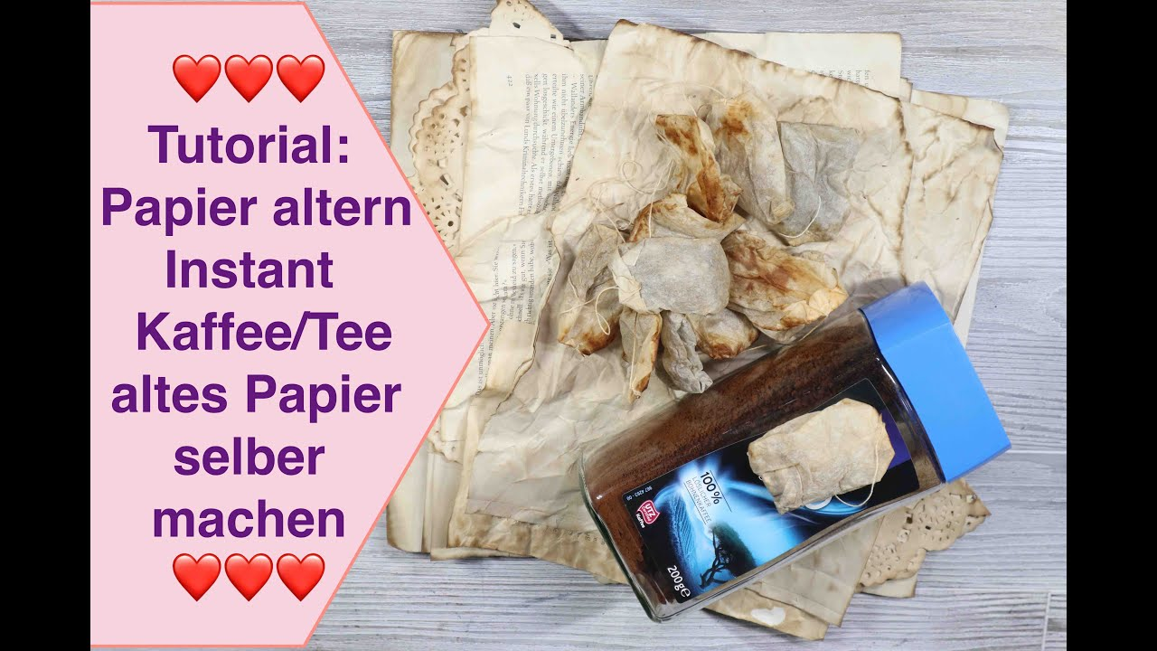 Tutorial: Papier Altern Mit Instant Kaffee Tee Altes